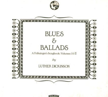 Blues & Ballads (A Folksinger's Songbook: Volumes I & II)